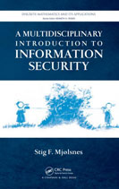 Stig F. Mjølsnes - A Multidisciplinary Introduction to Information Security